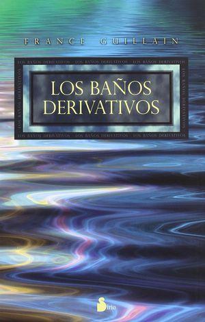 BAÑOS DERIVATIVOS, LOS
