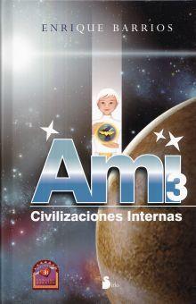 AMI 3 CIVILIZACIONES INTERNAS / PD.