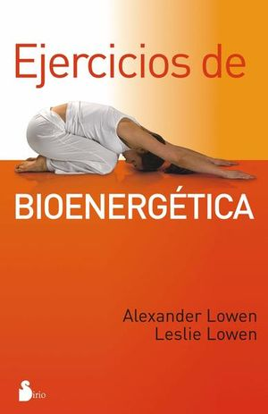 EJERCICIOS DE BIOENERGETICA / 10 ED.