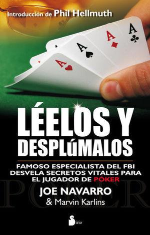 LEELOS Y DESPLUMALOS. FAMOSO ESPECIALISTA DEL FBI DESVELA SECRETOS VITALES PARA EL JUGADOR DE POKER