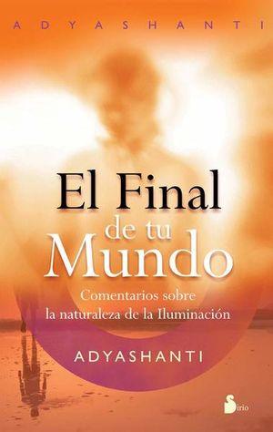FINAL DE TU MUNDO, EL. COMENTARIOS SOBRE LA NATURALEZA DE LA ILUMINACION