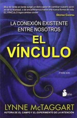 VINCULO, EL. LA CONEXION EXISTENTE ENTRE NOSOTROS / 2 ED.