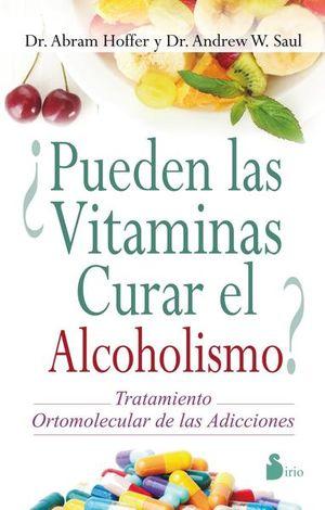 PUEDEN LAS VITAMINAS CURAR EL ALCOHOLISMO. TRATAMIENTO ORTOMOLECULAR DE LAS ADICCIONES