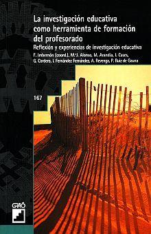 INVESTIGACION EDUCATIVA COMO HERRAMIENTA DE FORMACION DEL PROFESORADO