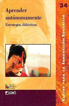 APRENDER AUTONOMAMENTE. ESTRATEGIAS DIDACTICAS
