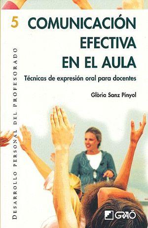 COMUNICACION EFECTIVA EN EL AULA. TECNICAS DE EXPRESION ORAL PARA DOCENTES
