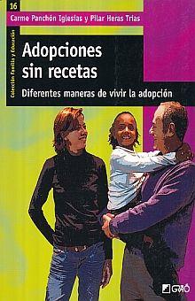 ADOPCIONES SIN RECETAS. DIFERENTES MANERAS DE VIVIR LA ADOPCION