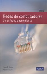 REDES DE COMPUTADORAS. UN ENFOQUE DESCENDENTE / 5 ED.