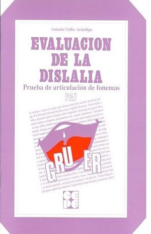 PRUEBA DE ARTICULACION DE FONEMAS. PAF EVALUACION DE LA DISLALIA / 3 ED.