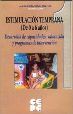 ESTIMULACION TEMPRANA 1 (DE 0 A 6 AÑOS). PERSPECYIVA HISTORICO - CIENTIFICO - SOCIAL / 2 ED.