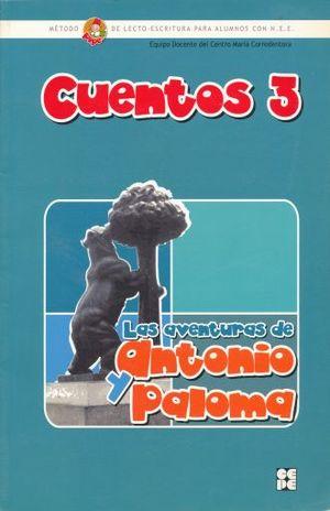 CUENTOS 3. LAS AVENTURAS DE ANTONIO Y PALOMA METODO DE LECTOESCRITURA PARA ALUMNOS CON N.E.E