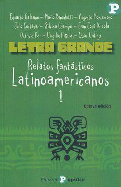 LETRA GRANDE. RELATOS FANTASTICOS LATINOAMERICANOS 1 / 8 ED.
