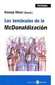 TENTACULOS DE LA MACDONALDIZACION, LOS