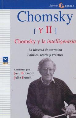 CHOMSKI (Y II). CHOMSKY Y LA INTELLIGENTSIA. LA LIBERTAD DE EXPRESION POLITICA TEORIA Y PRACTICA