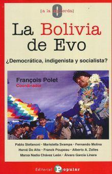 BOLIVIA DE EVO, LA. DEMOCRATICA INDIGENISTA Y SOCIALISTA