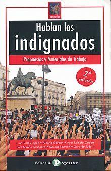 HABLAN LOS INDIGNADOS. PROPUESTAS Y MATERIALES DE TRABAJO / 2 ED.