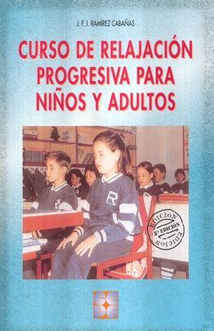 CURSO DE RELAJACION PROGRESIVA PARA NIÑOS Y ADULTOS (INCLUYE CD)