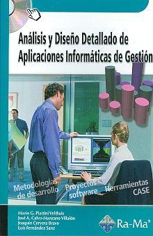 ANALISIS Y DISEÑO DETALLADO DE APLICACIONES INFORMATICAS DE GESTION (INCLUYE CD)