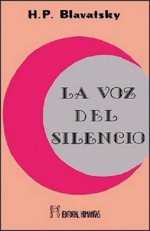VOZ DEL SILENCIO, LA. ENSEÑANZAS DE EL LIBRO DE LOS PRECEPTOS DE ORO