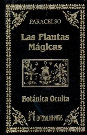 PLANTAS MAGICAS, LAS. BOTANICA OCULTA / PD.