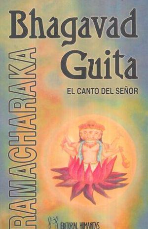 BHAGAVAD GUITA. EL CANTO DEL SEÑOR