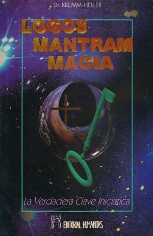 LOGOS MANTRAM MAGIA. LA VERDADERA CLAVE INCIATICA
