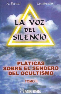 VOZ DEL SILENCIO, LA / TOMO II. PLATICAS SOBRE EL SENDERO DEL OCULTISMO