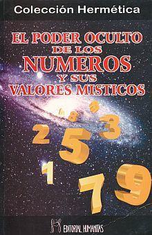 PODER OCULTO DE LOS NUMEROS Y SUS VALORES MISTICOS, EL