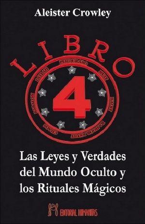 LIBRO 4. LAS LEYES Y VERDADES DEL MUNDO OCULTO Y LOS RITUALES MAGICOS