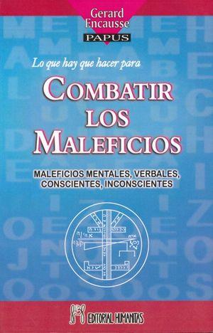 QUE HAY QUE HACER PARA COMBATIR LOS MALEFICIOS, LO. MALEFICIOS MENTALES VERBALES CONSCIENTES INCONSCIENTES