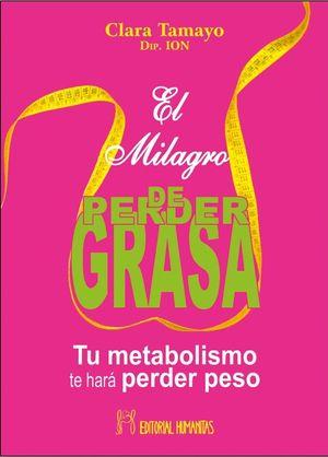 MILAGRO DE PERDER GRASA, EL / 2 ED.