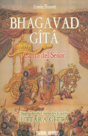 BHAGAVAD GITA. CANTO DEL SEÑOR / UTTARA GITTA