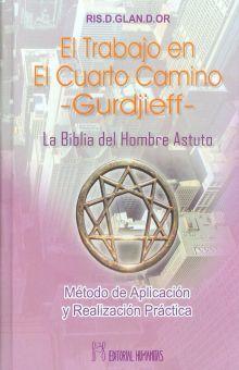 TRABAJO EN EL CUARTO CAMINO, EL. LA BIBLIA DEL HOMBRE ASTUTO / PD ...