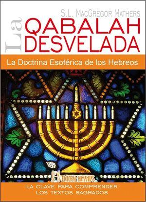 Qabalah desvelada. La doctrina esotérica de los hebreos