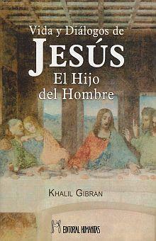 VIDA Y DIALOGOS DE JESUS EL HIJO DEL HOMBRE