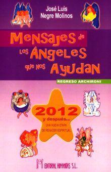MENSAJES DE LOS ANGELES QUE NOS AYUDAN REGRESO ARCHIRONI. 2012 Y DESPUES UNA NUEVA ETAPA DE RENACER ESPIRITUAL