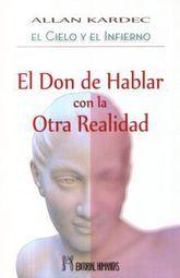 DON DE HABLAR CON LA OTRA REALIDAD, EL