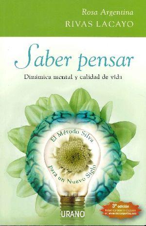 SABER PENSAR. DINAMICA MENTAL Y CALIDAD DE VIDA / 2 ED.