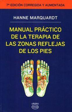 MANUAL PRACTICO DE LA TERAPIA DE LAS ZONAS REFLEJAS DE LOS PIES / 7 ED.