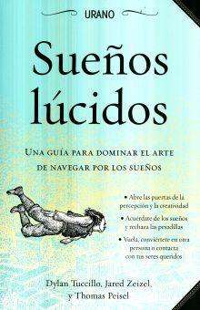 SUEÑOS LUCIDOS. UNA GUIA PARA DOMINAR EL ARTE DE NAVEGAR POR LOS SUEÑOS / 2 ED.