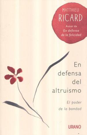 EN DEFENSA DEL ALTRUISMO. EL PODER DE LA BONDAD