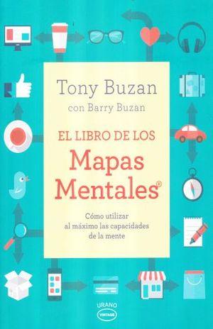 LIBRO DE LOS MAPAS MENTALES, EL. COMO UTILIZAR AL MAXIMO LAS CAPACIDADES DE LA MENTE