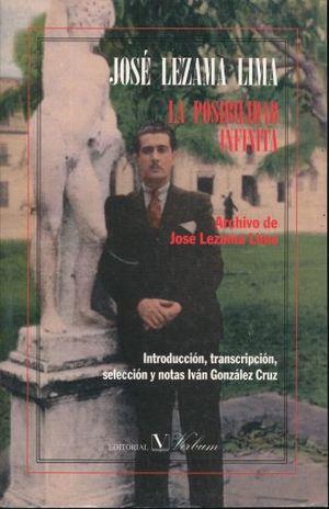 POSIBILIDAD INFINITA, LA. ARCHIVO DE JOSE LEZAMA LIMA