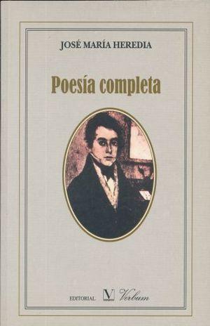 POESIA COMPLETA / JOSE MARIA HEREDIA