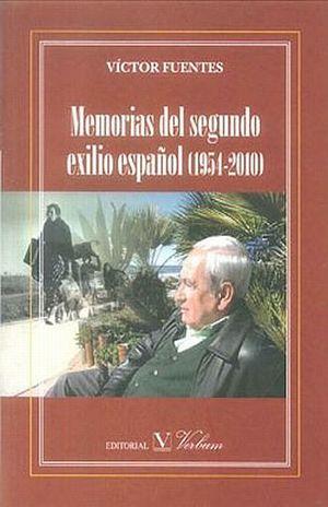 MEMORIAS DEL SEGUNDO EXILIO ESPAÑOL 1954 - 2010