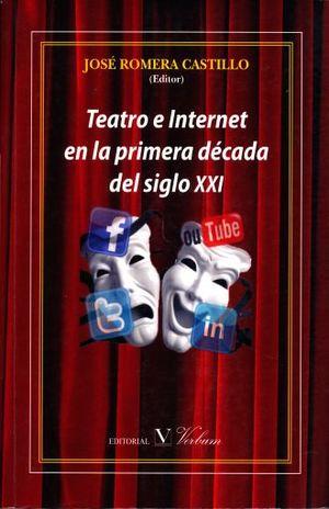 TEATRO E INTERNET EN LA PRIMERA DECADA DEL SIGLO XXI
