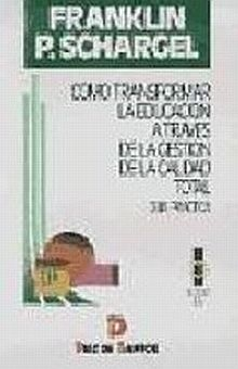 COMO TRANSFORMAR LA EDUCACION A TRAVES DE LA GESTION DE LA CALIDAD TOTAL