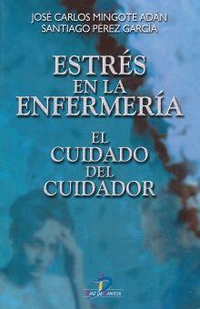 ESTRES EN LA ENFERMERIA. EL CUIDADO DEL CUIDADOR (INCLUYE CD)