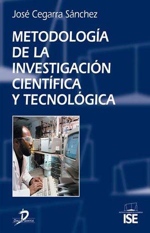METODOLOGIA DE LA INVESTIGACION CIENTIFICA Y TECNOLOGICA / PD.