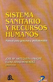 SISTEMA SANITARIO Y RECURSOS HUMANOS. MANUAL PARA GESTORES Y PROFESIONALES